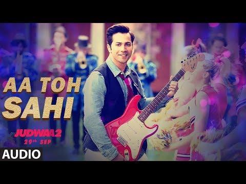 Aa To Sahi Full Audio Song | Judwaa 2 | Varun Dhawan | Jacqueline | Taapsee Meet Bros |Neha Kakkar