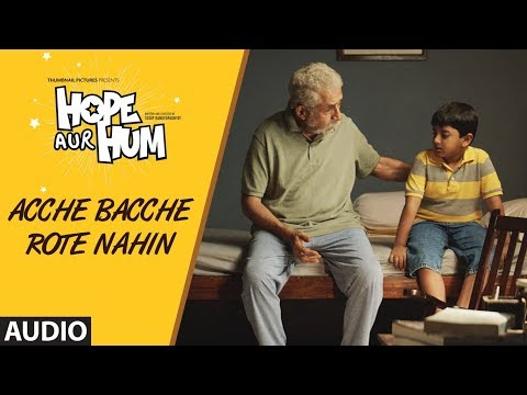 Acche Bacche Rote Nahin Full Audio   HOPE AUR HUM   Naseeruddin Shah  Sonali Kulkarni   SONU NIGAM