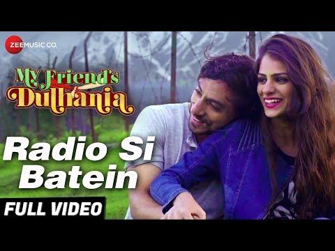 Radio Si Batein - Full Video   My Friend's Dulhania   Mudasir Zafar & Shaina Baweja   Saurabh Das