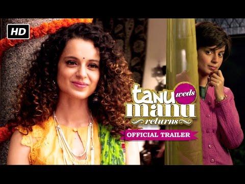 Tanu Weds Manu Returns   Official Trailer   Kangana Ranaut, R. Madhavan