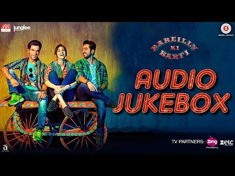 Bareilly Ki Barfi - Full Movie Audio Jukebox | Ayushmann Khurrana, Kriti Sanon & Rajkummar Rao