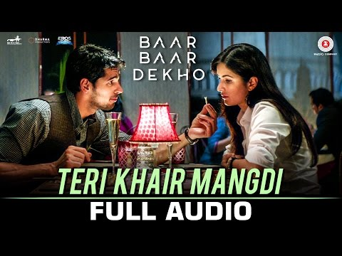 Teri Khair Mangdi - Full Audio | Baar Baar Dekho