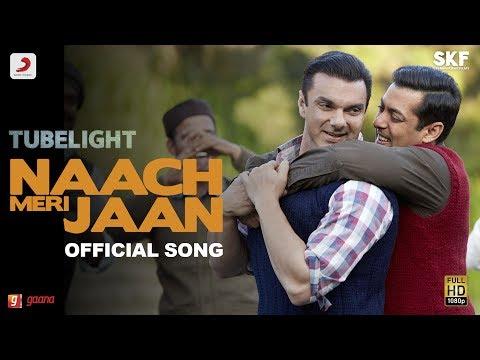 Tubelight - Naach Meri Jaan | Salman Khan | Sohail Khan | Pritam | Kamaal | Nakash | Amitabh B