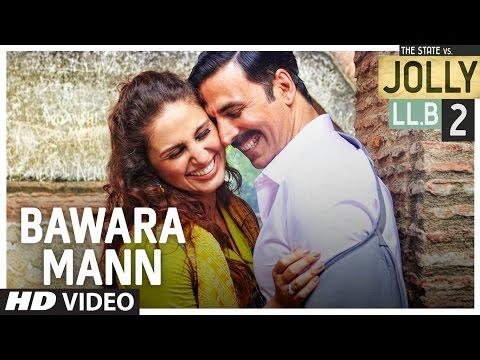 Bawara Mann Video Song | Jolly LLB 2