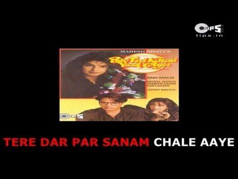 Tere Dar Par Sanam Chale Aaye with Lyrics - Kumar Sanu - Phir Teri Kahani Yaad Aayi