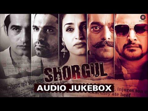 SHORGUL - Full Movie Album | Audio Jukebox