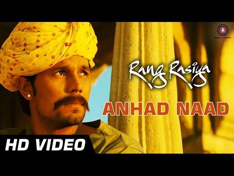 Anhad Naad Official Video HD   Rang Rasiya   Randeep Hooda & Nandana Sen   Kailash Kher