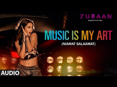 MUSIC IS MY ART (NIAMAT SALAAMAT) FULL AUDIO SONG - ZUBAAN