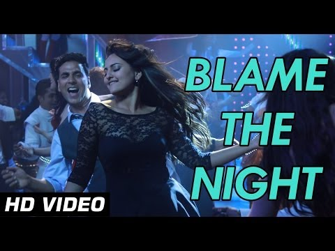 Blame The Night - Holiday - Official HD Video Song | ft Akshay Kumar, Sonakshi Sinha | 1080p