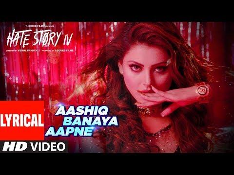 LYRICS: Aashiq Banaya Aapne Song | Hate Story IV | Urvashi Rautela | Himesh Reshammiya | Neha Kakkar