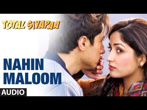 Nahin Maloom Total Siyapaa Full Song (Audio)   Ali Zafar, Yaami Gautam