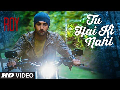 'Tu Hai Ki Nahi' Video Song | Roy | Ankit Tiwari | Ranbir Kapoor, Jacqueline Fernandez